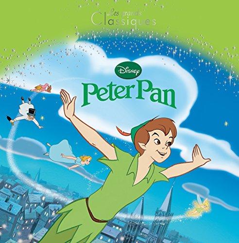 PETER PAN - Les Grands Classiques Disney (Disney Classique)