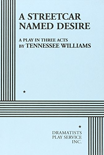 A Streetcar Named Desire.