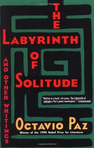 The Labyrinth of Solitude: The Other Mexico, Return to the Labyrinth of Solitude, Mexico and the United States, the Philanthropic Ogre by Paz, Octavio (1994) Paperback