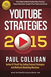 YouTube Strategies 2015 by Paul Colligan (2015-03-01)