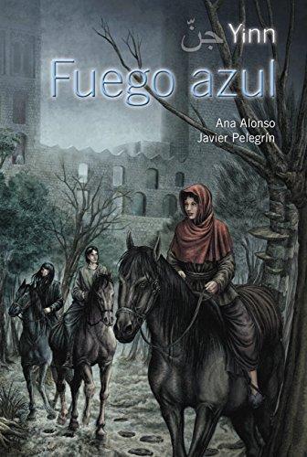 Yinn. Fuego azul (Literatura Juvenil (A Partir De 12 Años) - Yinn) por Ana Alonso