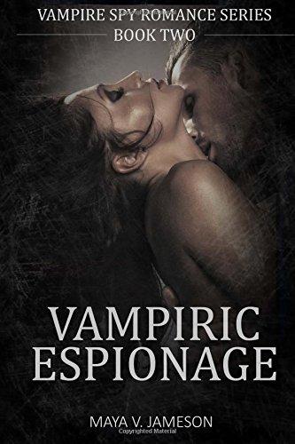 ROMANCE: Vampiric Espionage: Paranormal Romance: (Vampire Spy Romances Series Book 2): Volume 2 (Vampire Spy Romance Series)