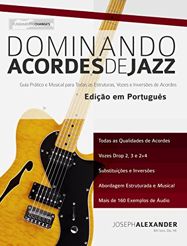 Dominando Acordes de Jazz na Guitarra: Guia Práctico e Musical para Todas as Estruturas,