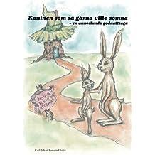 Kaninen som så gärna ville somna: en annorlunda godnattsaga (Swedish Edition) by Carl-Johan Forssén Ehrlin (2014-04-18)