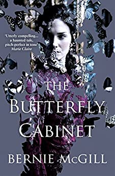 The Butterfly Cabinet by [McGill, Bernie]