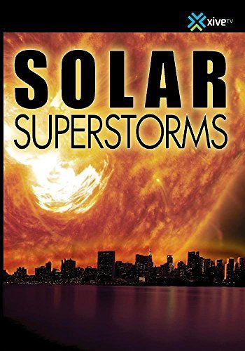 Solar Superstorms: Journey to the Center of the Sun by Thomas Lucas (Center Solar)