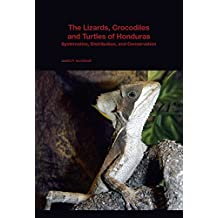 The Lizards, Crocodiles, and Turtles of Honduras (Bulletin of the Museum of Comparative Zoology Special Publications Series)
