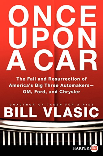 once-upon-a-car-the-fall-and-resurrection-of-americas-big-three-auto-makers-gm-ford-and-chrysler