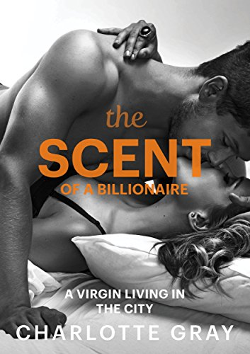 the-scent-of-a-billionaire-billionaire-alpha-male-romance