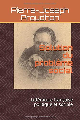 Solution du problème social: Littérature française politique et sociale