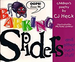 Barking Spiders and Other Such Stuff, Second Edition (English Edition) di [Heck, CJ]