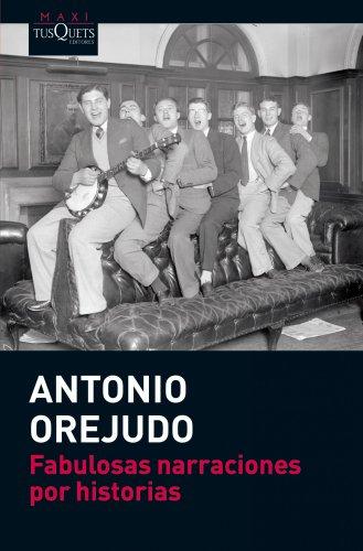 Fabulosas narraciones por historias (MAXI) por Antonio Orejudo