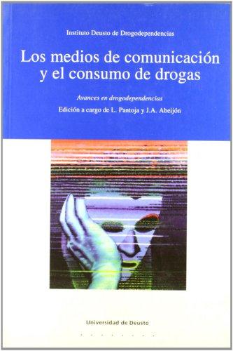 Los medios de comunicación y el consumo de drogas: Avances en drogodependencias por L. Pantoja