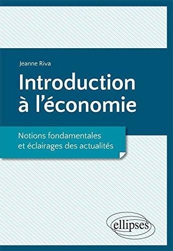 Introduction à l'Économie Notions Fondamentales et Éclairages des Actualités