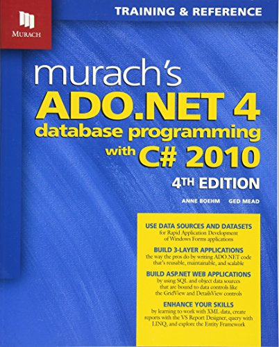 Murach's ADO.NET 4 Database Programming with C# 2010 (Murach: Training & Reference)