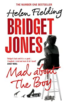 Bridget Jones: Mad About the Boy (Bridget Jones series Book 3) by [Fielding, Helen]