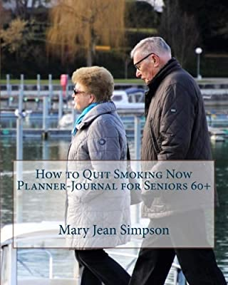 How to Quit Smoking Now Planner-Journal for Seniors 60+ from CreateSpace Independent Publishing Platform