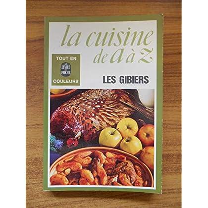 La cuisine de A à Z Les gibiers Tout en couleurs / Coll. / Réf55139