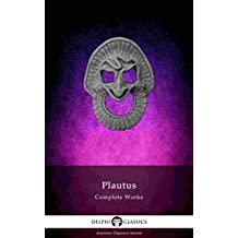Delphi Complete Works of Plautus (Illustrated) (Delphi Ancient Classics Book 72) (English Edition)