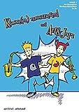 Klasse(n) musizieren mit Art & Jupi - Band 1: Alt- und Bariton-Saxophon