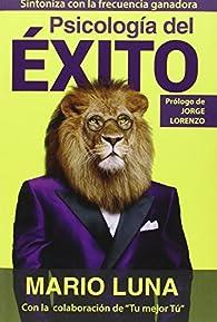 Psicología Del Éxito par Mario Luna