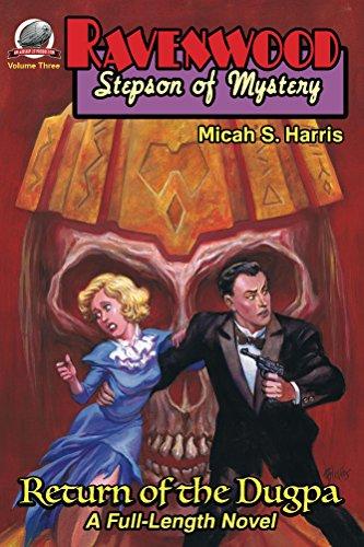 Ravenwood Stepson of Mystery: Return of the Dugpa