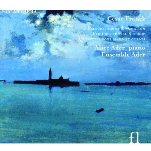 Franck: Prélude, fugue & variation - Prélude, choral & fugue - Quintette pour piano et cordes