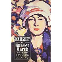 Makeshift and Hunger March: Two Novels by Dot Allan (ASLS Annual Volumes)