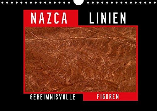 Die NAZCA Linien - Geheimnisvolle Figuren (Wandkalender 2017 DIN A4 quer): Perus berühmte Nazca / Nasca Scharrbilder aus der Vogelperspektive (Monatskalender, 14 Seiten ) (CALVENDO Orte) (Heilung Figuren)
