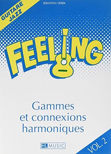 Feeling Volume 2 Gammes et Connexions harmoniques