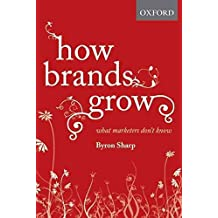 [(How Brands Grow : What Marketers Don't Know)] [By (author) Byron Sharp] published on (April, 2010)