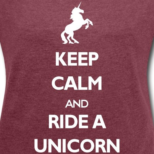 Spreadshirt Licorne Keep Calm Ride A Unicorn T-Shirt à Manches Retroussées Femme rouge bordeaux chiné