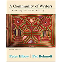 A Community of Writers: A Workshop Course in Writing by Peter Elbow (1999-09-23)
