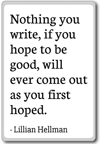 nothing-you-write-if-you-hope-to-be-good-lillian-hellman-quotes-fridge-magnet-white-magnete-frigo
