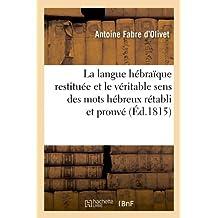 La langue hébraïque restituée et le véritable sens des mots hébreux rétabli et prouvé (Éd.1815)