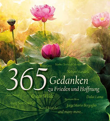 365 Gedanken zu Frieden und Hoffnung par Diverse Autoren