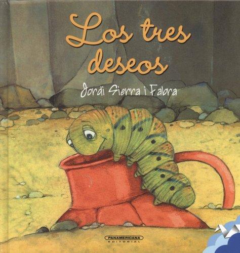Los Tres Deseos/the Three Wishes por Jordi Sierra I Fabra