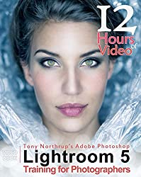 Tony Northrup's Adobe Photoshop Lightroom 5 Video Book: Training for Photographers by Tony Northrup (2014-11-22)