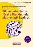 Lehrerbücherei Grundschule: Bildungsstandards für die Grundschule: Mathematik konkret (7. Auflage): Aufgabenbeispiele - Unterrichtsanregungen - Fortbildungsideen. Buch mit Kopiervorlagen auf CD-ROM