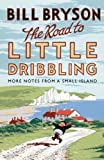 The Road to Little Dribbling: More Notes from a Small Island (Bryson, Band 1)