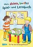 Mein dickes buntes Spiel- und Lernbuch: Fit für die Kindergartenzeit: Kindergarten-Rätsel, erste Zahlen und neue Wörter