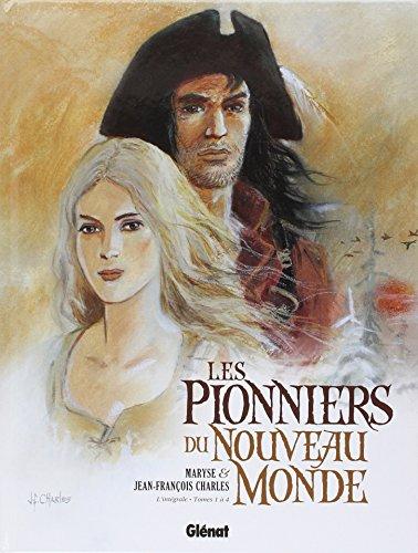Les Pionniers du Nouveau Monde - Intégrale 1 à 4