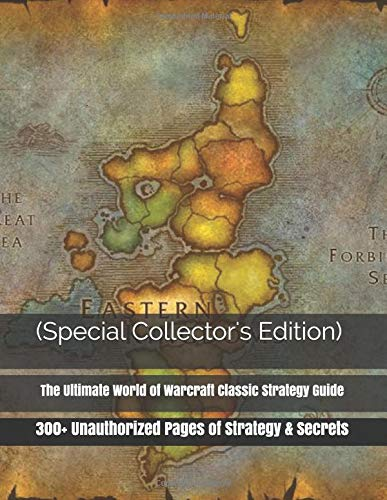 (Special Collector's Edition) The Ultimate World of Warcraft Classic Strategy Guide: 300+ Unauthorized Pages of Strategy & Secrets por Dr. Vincent Verret