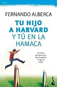 Tu hijo a Harvard y tú en la hamaca par Fernando Alberca