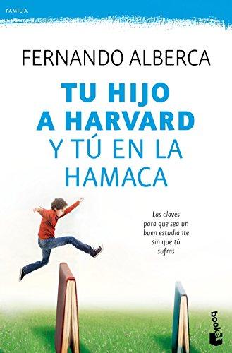 Tu hijo a Harvard y tú en la hamaca (Familia) por Fernando Alberca