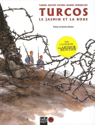 Turcos : Le jasmin et la boue par Tarek, Batist Payen, Kamel Mouellef