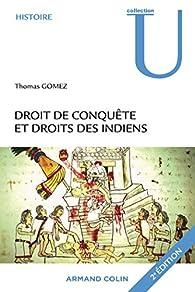 Droit de conquête et droits des Indiens par Thomas Gomez