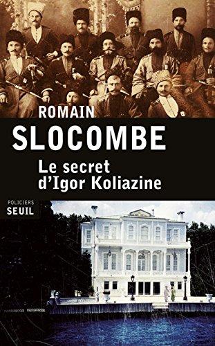 Le Secret d'Igor Koliazine par Romain Slocombe