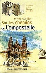 Sur les chemins de Compostelle : Le livre accordéon