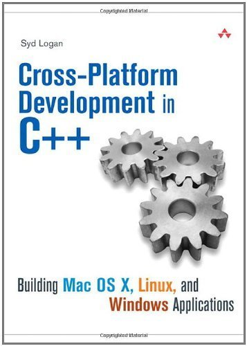 Cross-Platform Development in C++: Building Mac OS X, Linux, and Windows Applications by Syd Logan (2007-12-07)